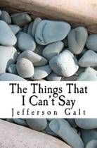The Things That I Can't Say