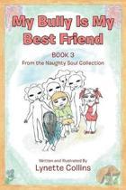 My Bully Is My Best Friend