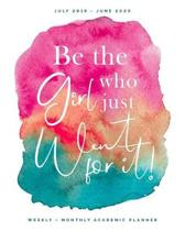 Be the Girl Who Went For It - July 2019 - June 2020 - Weekly + Monthly Academic Planner