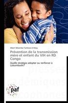 Pr�vention de la Transmission M�re Et Enfant Du Vih En Rd Congo