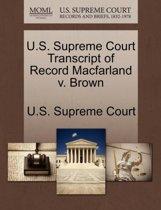 U.S. Supreme Court Transcript of Record Macfarland V. Brown
