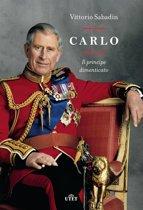 Carlo. Il principe dimenticato