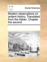 Modern Observations on Antient History. Translated from the Italian. Chapter the Second