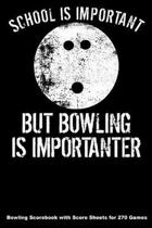 School Is Important But Bowling Is Importanter