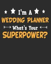 I'm a Wedding Planner What's Your Superpower