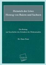Heinrich Der Lowe Herzog Von Baiern Und Sachsen