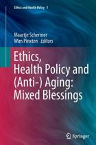 Ethics, Health Policy and (Anti-) Aging