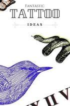 Fantastic Tattoo Ideas: Sketchbook for killer tattoo designs! 6'' x 9'' Glossy Artistic Design