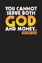 You Cannot Serve Both God And Money.. Matthew 6: 24: 90 Days of Praying - Prayer Journal - The Pastor's Diary