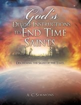God's Divine Instructions to End Time Saints