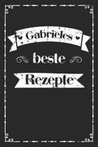 Gabrieles beste Rezepte: A5 Rezeptbuch zum selberschreiben personalisiert Personalisierte Geschenke Vorname Gabriele - �bersichtliches blanko K