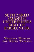 Seth Zared Emanuel Unterseher's Bible of Babble V1.08