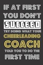 If At First You Don't Succeed Try Doing What Your Cheerleading Coach Told You To Do The First Time