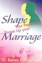 Shape Your Personality--Shape Up Your Marriage
