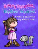 Sister Princess, Brother Squirrel