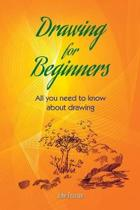 DRAWING FOR BEGINNERS All You Need To Know About Drawing