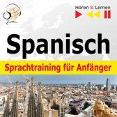 Spanisch Sprachtraining für Anfänger – Hören & Lernen: Conversaciones básicas (30 Alltagsthemen auf Niveau A1-A2)