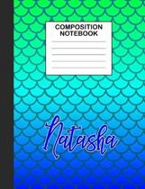 Natasha Composition Notebook: Wide Ruled Composition Notebook Mermaid Scale for Girls Teens Journal for School Supplies - 110 pages 7.44x9.337