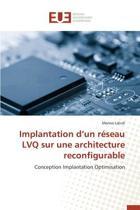 Implantation D Un R�seau Lvq Sur Une Architecture Reconfigurable