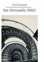 Ins Mezzanin, Bitte!