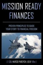 Mission Ready Finances: Proven Principles to Guide Your Story to Financial Freedom