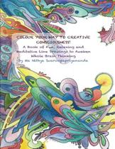 Colour Your Way to Creative Consciousness!