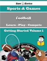 A Beginners Guide to Football (Volume 1)