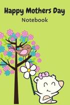 Happy Mothers Day Notebook