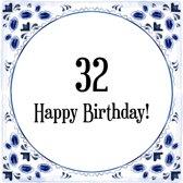 Verjaardag Tegeltje met Spreuk (32 jaar: Happy birthday! 32! + cadeau verpakking & plakhanger