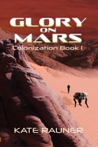Glory on Mars Colonization Book 1