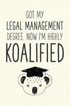 Got My Legal Management Degree. Now I'm Highly Koalified