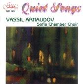 Vassil / Sofia Chamber Cho Arnaudov - Quiet Songs / Bulgarian Composers