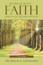 My Walk with Faith Through the Wilderness