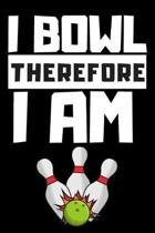 I Bowl Therefore I Am