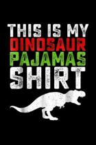 This Is My Dinosaur Pajamas shirt: Dinosaur Christmas This Is My Dinosaur Pajamas Journal/Notebook Blank Lined Ruled 6X9 100 Pages