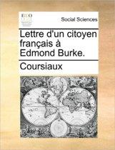 Lettre d'Un Citoyen Fran ais Edmond Burke.