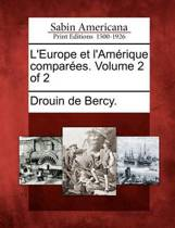L'Europe Et L'Am Rique Compar Es. Volume 2 of 2