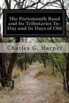 The Portsmouth Road and Its Tributaries To-Day and in Days of Old