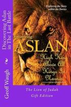 Discovering Aslan in 'the Last Battle' by C. S. Lewis Gift Edition