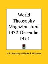 World Theosophy Magazine (June 1932-December 1933)