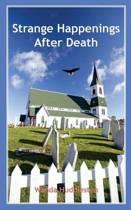 Strange Happenings After Death