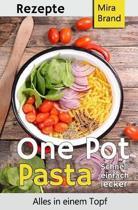 One Pot Pasta Rezepte