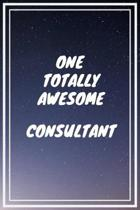 One Totally Awesome Consultant: Consultant Career School Graduation Gift Journal / Notebook / Diary / Unique Greeting Card Alternative