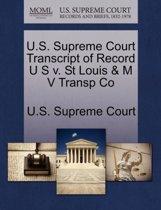 U.S. Supreme Court Transcript of Record U S V. St Louis & M V Transp Co