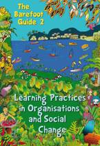 The Barefoot Guide to Learning Practices in Organisations and Social Change