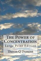 The Power of Concentration: Large Print Edition