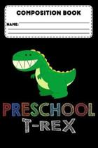 Composition Book Preschool T-Rex: Back To School Supplies, Primary Composition Notebook, Draw And Write Journal, Handwriting Practice Workbook for Kid