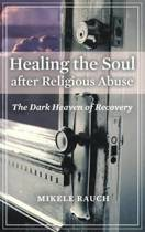 Healing the Soul after Religious Abuse