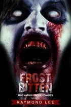 Frostbitten (One Nation Under Zombies Book Two)