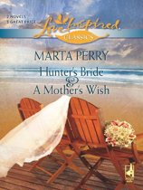 Hunter's Bride and A Mother's Wish